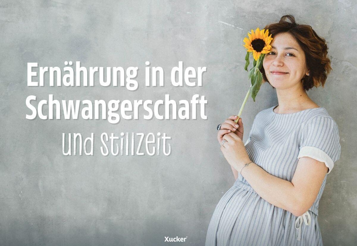 Ernaehrung-Schwangerschaft-und-Stillzeit_Xucker