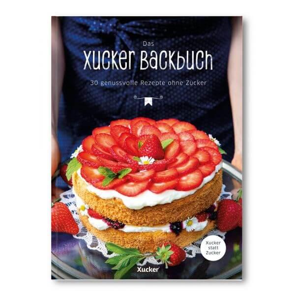 Das Xucker Backbuch (30 Backrezepte ohne Zucker)